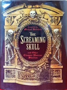 Compiled Michael Kelahan - The Screaming Skull and Other Classic Horror Stroies, Fall River Press, 2010, 1st