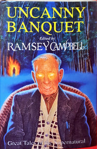 Ramsey Campbell Editor - Uncanny Banquet, Little, Brown & Company, 1992