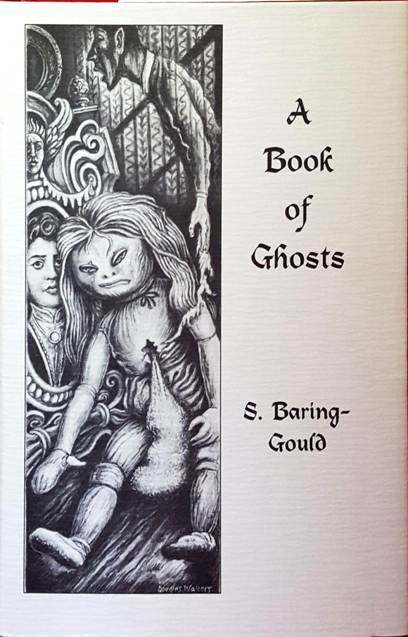 S Baring-Gould, M A - A Book Of Ghosts, Ash-Tree Press, 1996, 1st, Limited