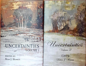 Brian J Showers Editor - Uncertainties Volume 1 and Volume 2, The Swan River Press, Signed, Limited