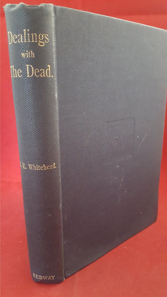 A E Whitehead Mrs- Dealings With The Dead, George Redway, 1898, 1st Edition