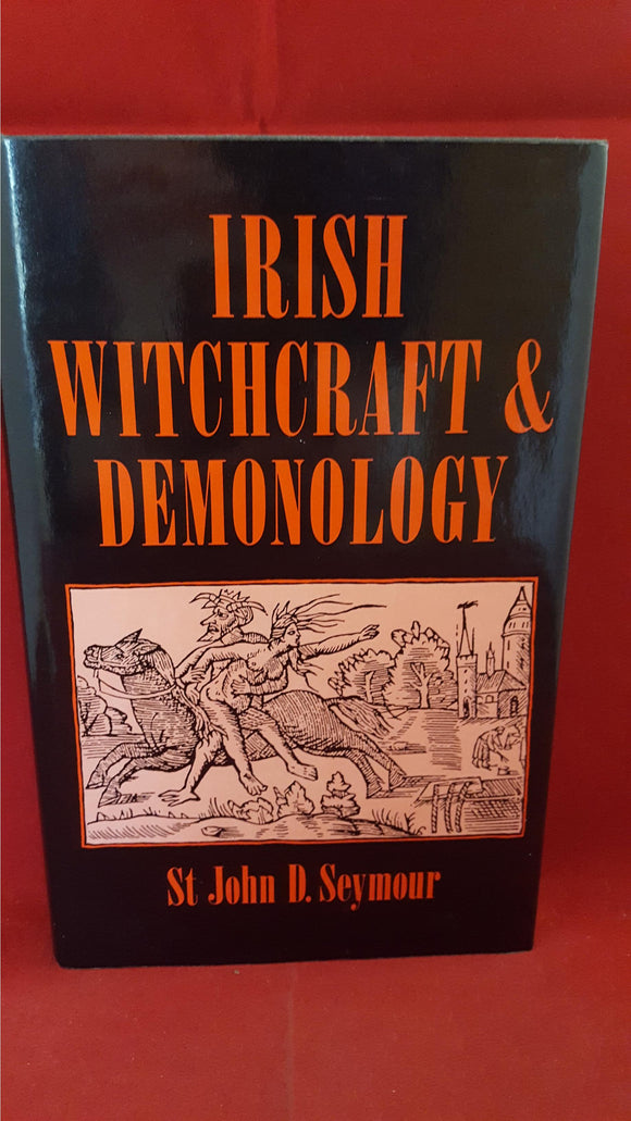 St John D Seymour - Irish Witchcraft And Demonology, Portman Books, 1989