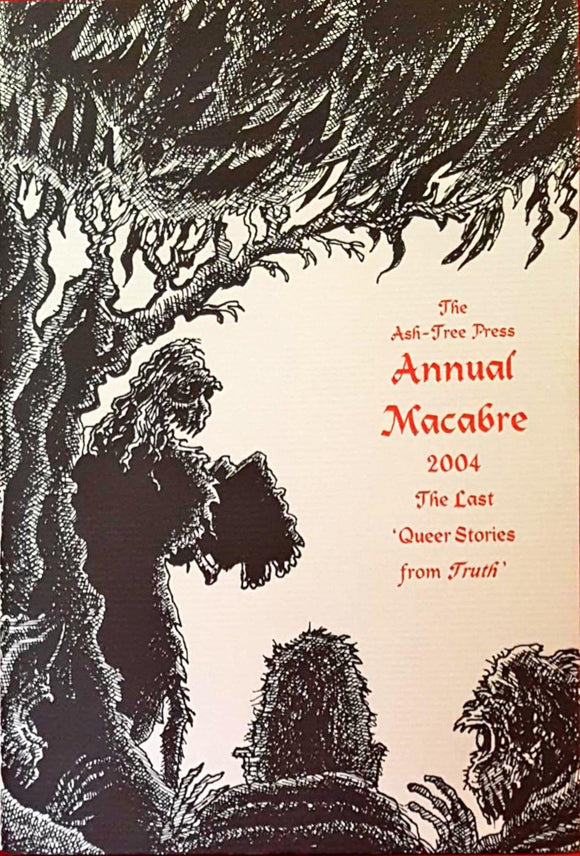 Jack Adrian - Annual Macabre, The Last 'Queer Stories from Truth', Ash-Tree Press, 2004, 1st, Limited
