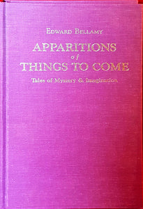 Edward Bellamy - Apparitions of Things To Come, Charles H Kerr Publishing, 1990, 1st Edition, Signed