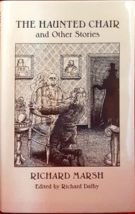 Richard Marsh - The Haunted Chair and Other Stories, Ash-Tree Press, 1997, 1st Edition, Limited
