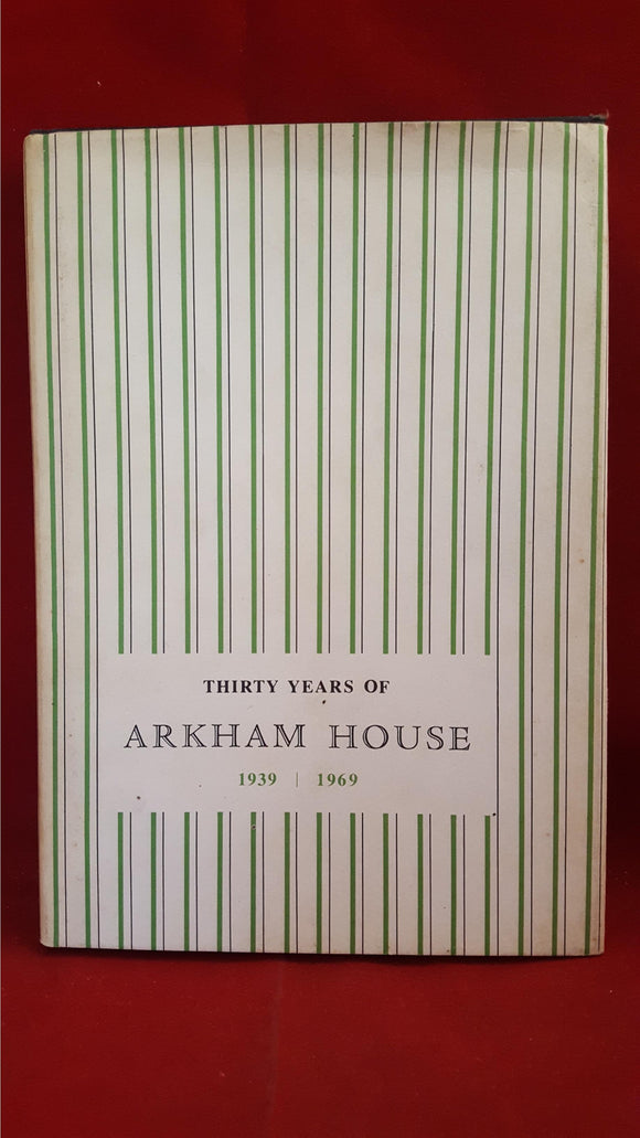 August Derleth - Thirty Years Of Arkham House 1939-1969, Arkham House, 1970, 1st Edition, Limited