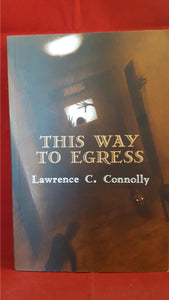 Lawrence C Connolly - This Way To Egress, Ash-Tree Press, 2010, 1st Edition, Limited, Signed
