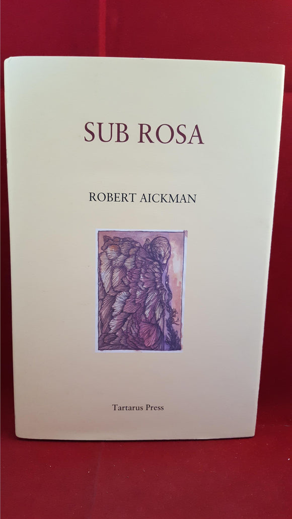 Robert Aickman - Sub Rosa, Tartarus Press, 2010, 1st Edition, Limited