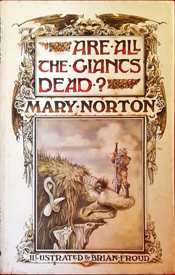 Mary Norton - Are All The Giants Dead? J M Dent & Sons, 1975, 1st Edition
