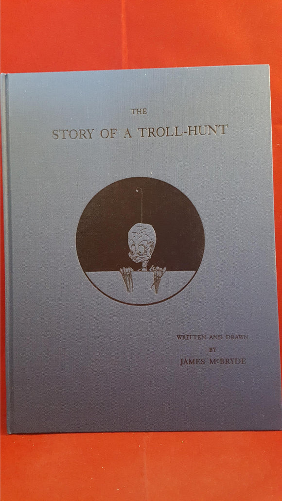 James McBryde - The Story of a Troll-Hunt, Ghost Story Press 1994, Limited 4/200
