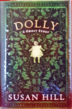 Susan Hill - Dolly A Ghost Story, Profile Books, 2012, !st Edition