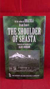 Bram Stoker - Alan Johnson - The Shoulder Of Shasta, Desert Island Books, 2000