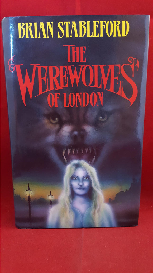 Brian Stableford - The Werewolves Of London, Simon & Schuster, 1990, 1st Edition, Signed
