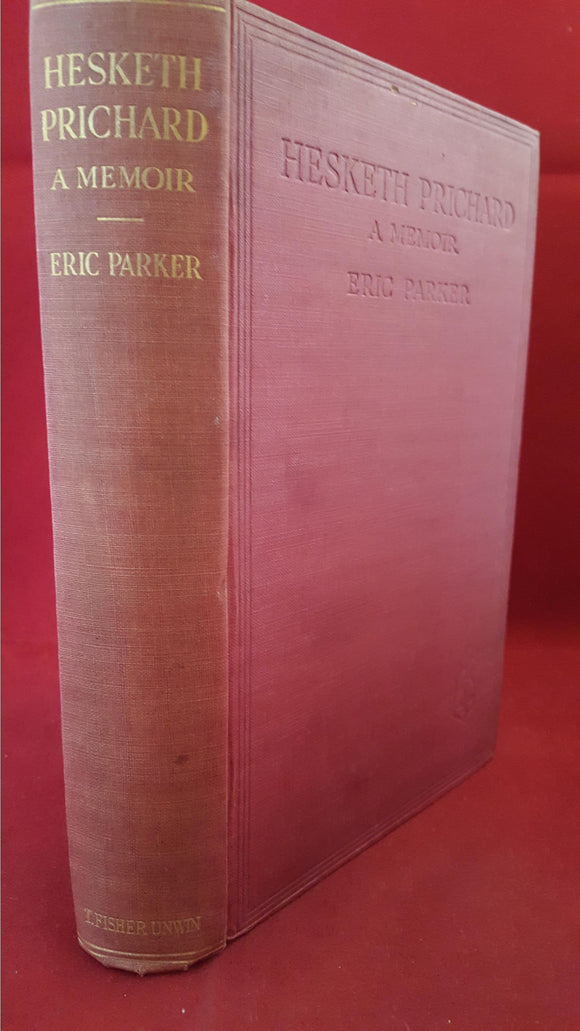 Hesketh Prichard-Eric Parker- A Memoir - Hesketh Prichard, T Fisher Unwin, 1924, 1st Edition