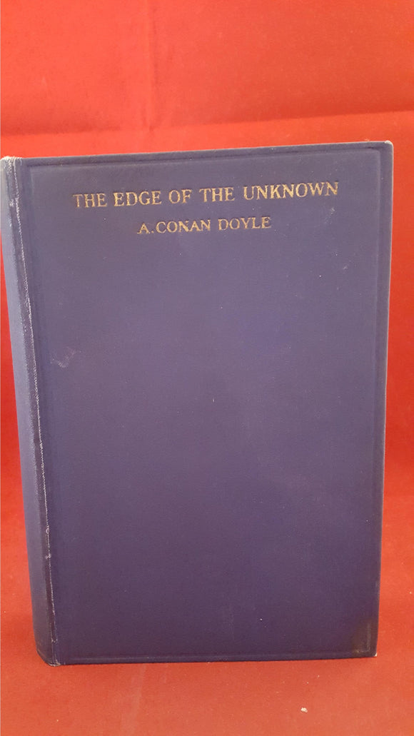 A Conan Doyle - The Edge Of The Unknown, John Murray, 1930, 1st Edition