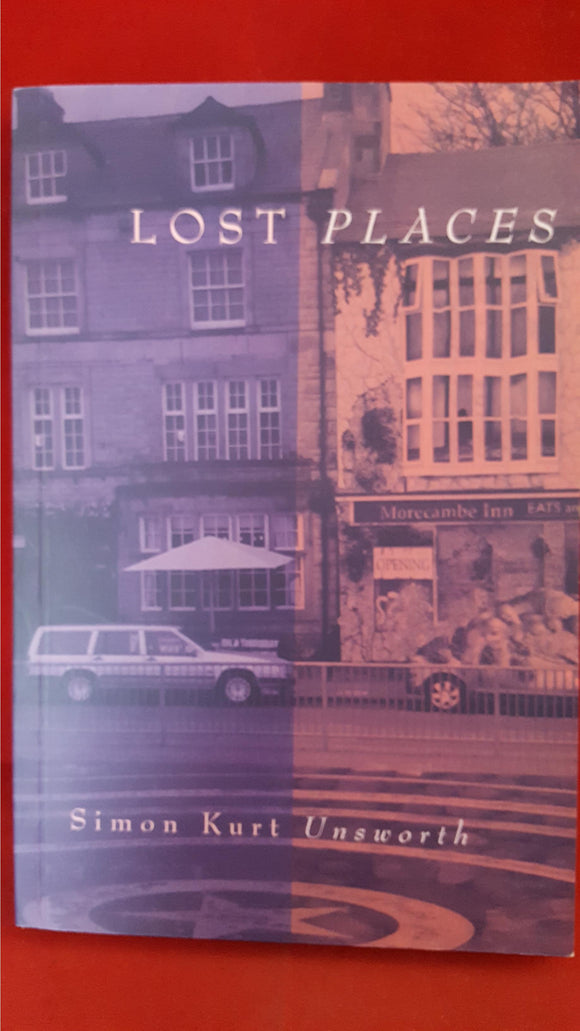 Simon Kurt Unsworth - Lost Places, Ash-Tree Press, 2010, 1st Edition, Limited, Signed