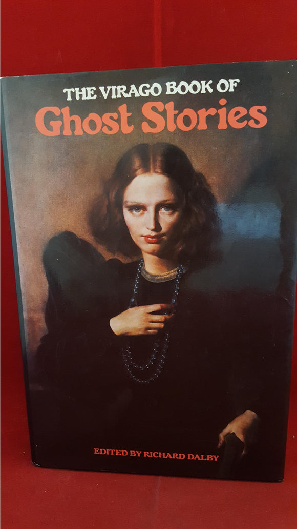 Richard Dalby - The Virago Book of Ghost Stories, Virago Press, 1987, 1st Edition