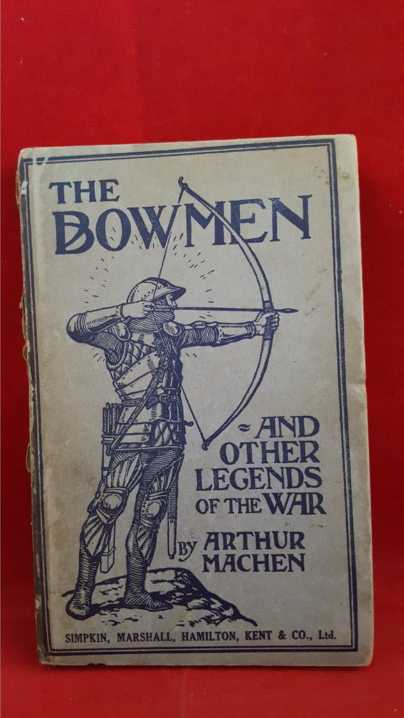 Arthur Machen - The Angel of Mons, The Bowmen, Simpkin & Co, 1915, 1st Edition