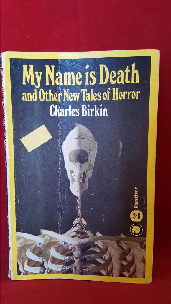 Charles Birkin - My Name is Death and Other New Tales of Horror, A Panther Book, 1966, 1st Edition
