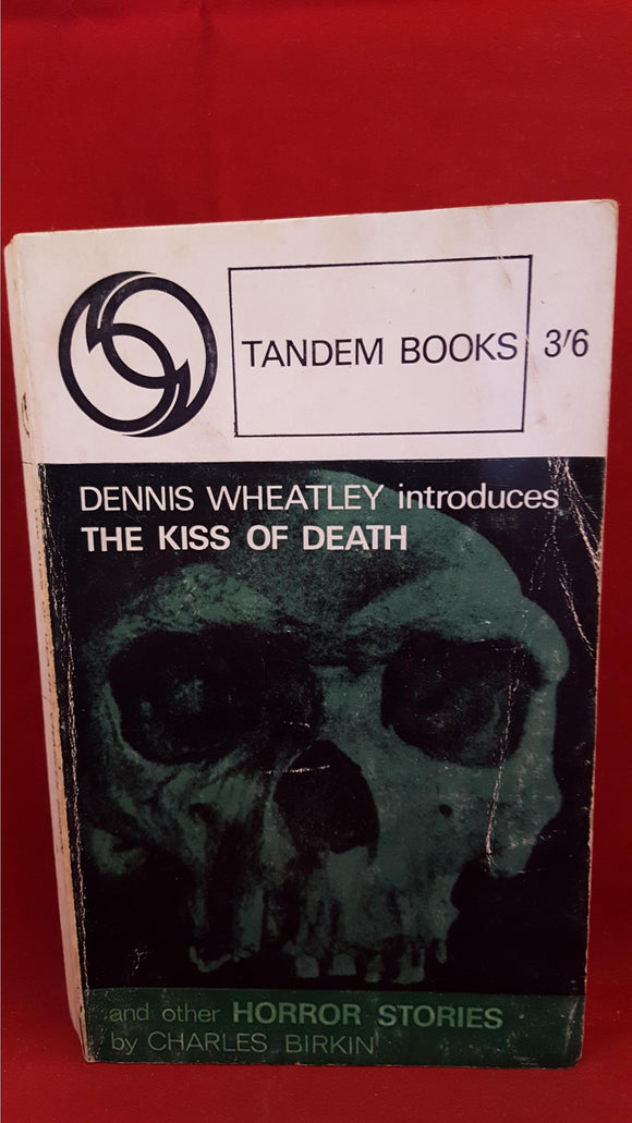Charles Birkin -  The Kiss Of Death-Introduced by Dennis Wheatley, Tandem Books, 1964, 1st Edition