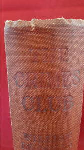 William Le Queux - The Crimes Club, Eveleigh Nash & Grayson, 1927, 1st English Edition