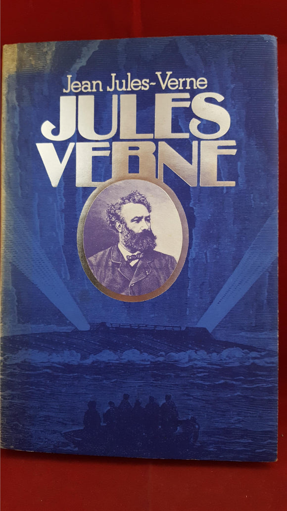 Jules Verne - A Biography by Jean Jules-Verne, Macdonald And Jane's, 1976, 1st Edition GB