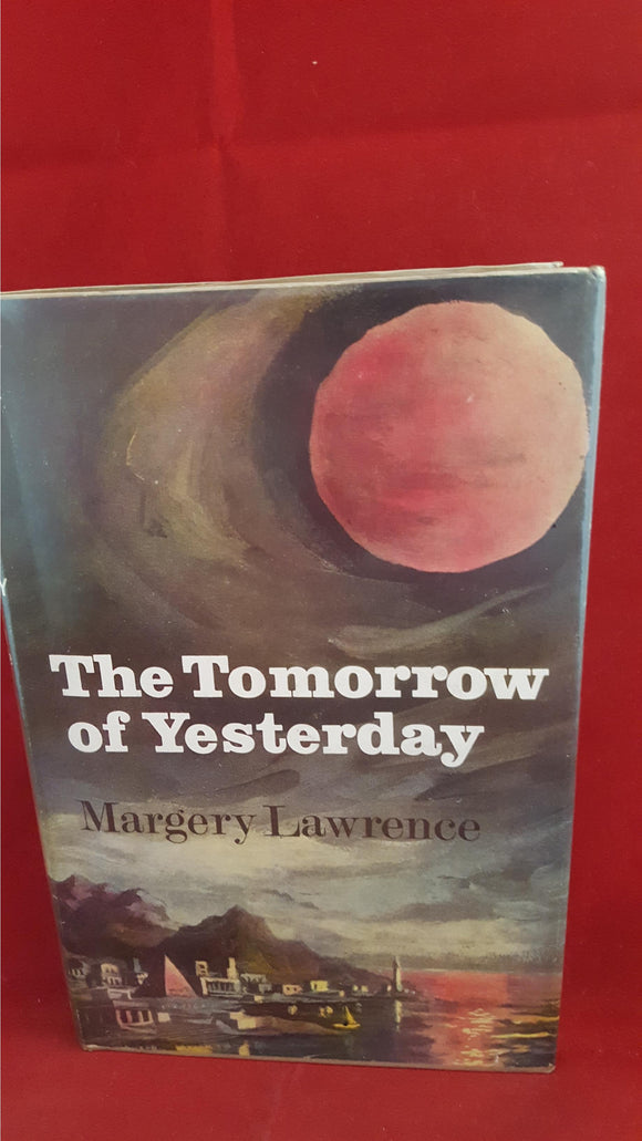 Margery Lawrence - The Tomorrow of Yesterday, Robert Hale, 1966, 1st Edition