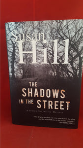 Susan Hill - The Shadows In The Street, The Overlook Press, 2010, 1st Edition, Signed