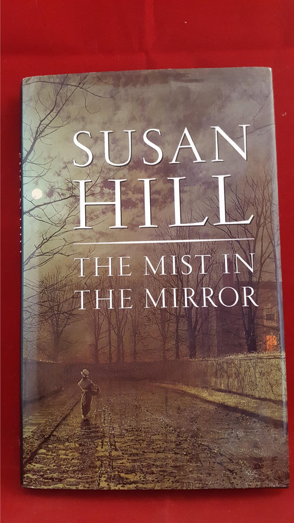 Susan Hill - The Mist In The Mirror, Sinclair-Stevenson, 1992, 1st Edition, Signed