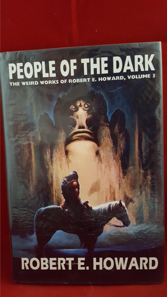 Robert E Howard: People Of The Dark Volume 3, Wildside, 2005, 1st Edition