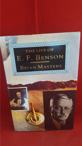 E F Benson-The Life Of - by Brian Masters, 1991, Inscribed, Signed