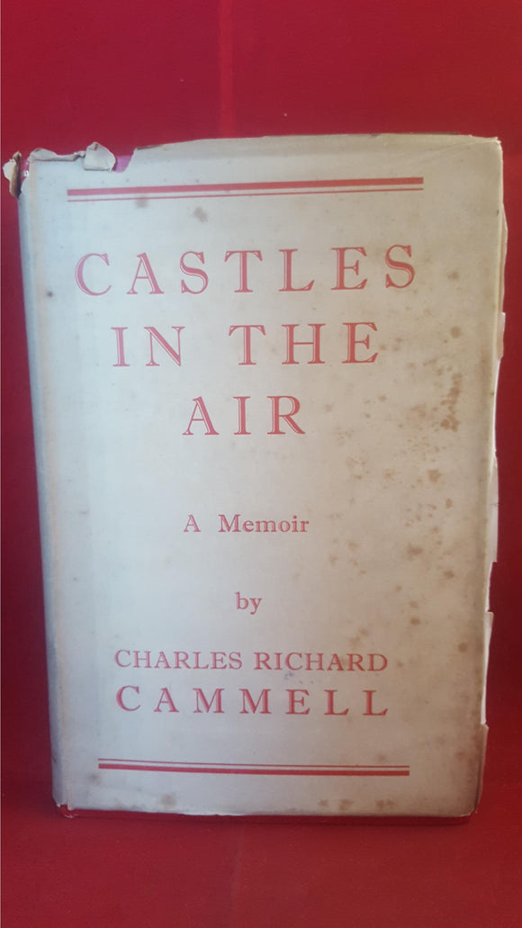 Charles Richard Cammell - Castles In The Air, Richards Press, 1952, Signed