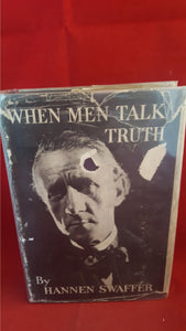 Hannen Swaffer - When Men Talk Truth, Rich & Cowan, 1934, 1st