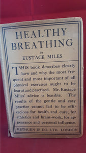 Eustace Miles - Healthy Breathing, Methuen, 1921, Signed