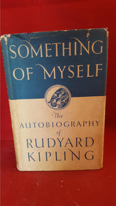 Rudyard Kipling - Autobiography, Something Of Myself, 1937