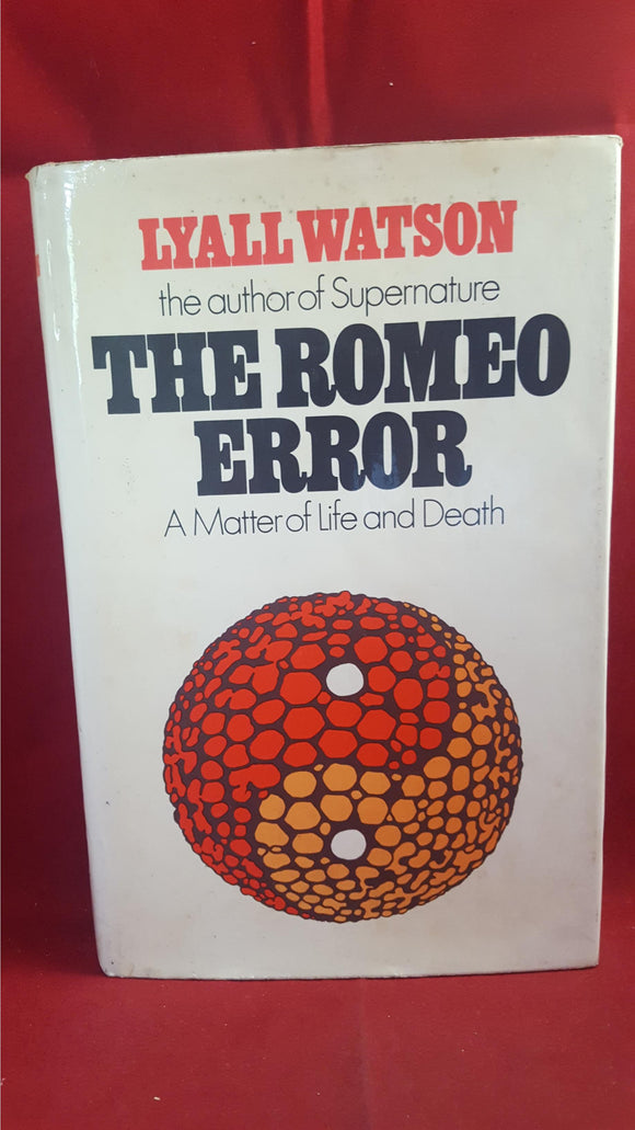Lyall Watson - The Romeo Error - A Matter of Life and Death,  1974, 1st