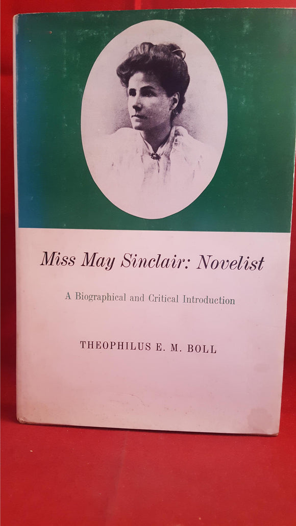 May Sinclair Miss - Novelist-A Biographical and Critical Introduction, 1973