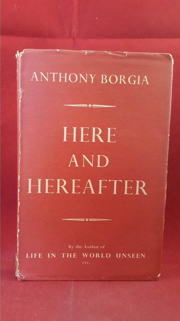 Anthony Borgia - Here And Hereafter, Odhams, 1959, Signed