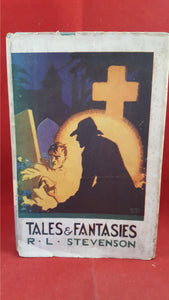 R L Stevenson - Tales And Fantasies, Chatto&Windus, 1925