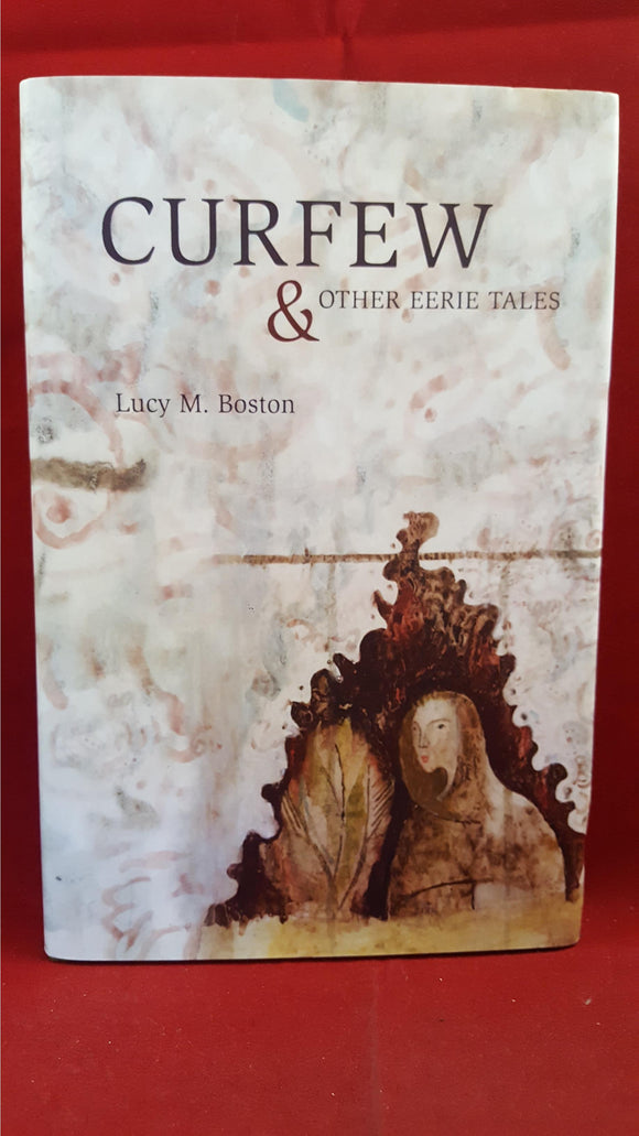 Lucy M Boston - Curfew & Other Eerie Tales, Swan River, 2011, Limited