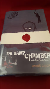 Frank Chigas - The Damp Chamber, Medusa Press, 2004, 1st, Signed, Limited