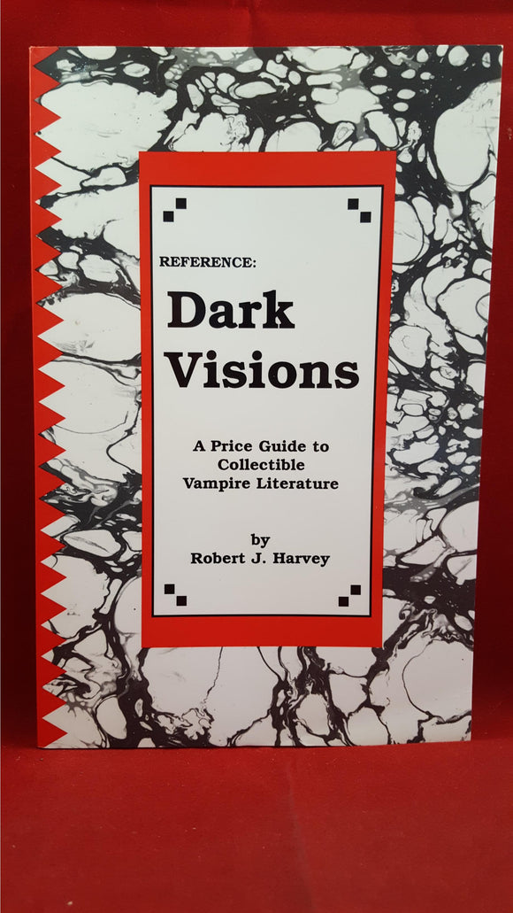 Robert J Harvey - Dark Visions - Price guide to Vampire Literature, 1995, 1st, Limited, Signed