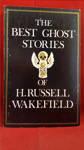 H Russell Wakefield - The Best Ghost Stories, Academy Chicago, 1982, 1st US