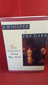 Louisa May Alcott - A Whisper in The Dark, Barnes&Noble, 1996, 1st, Signed