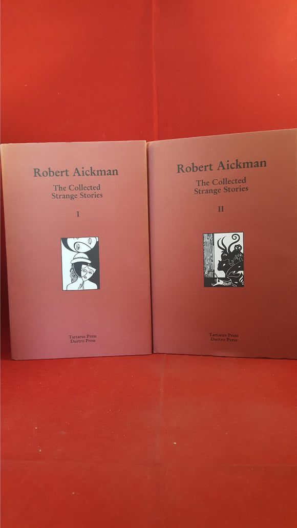 Robert Aickman - The Collected Strange Stories I & II, Tartarus, 1999, 1st, Limited