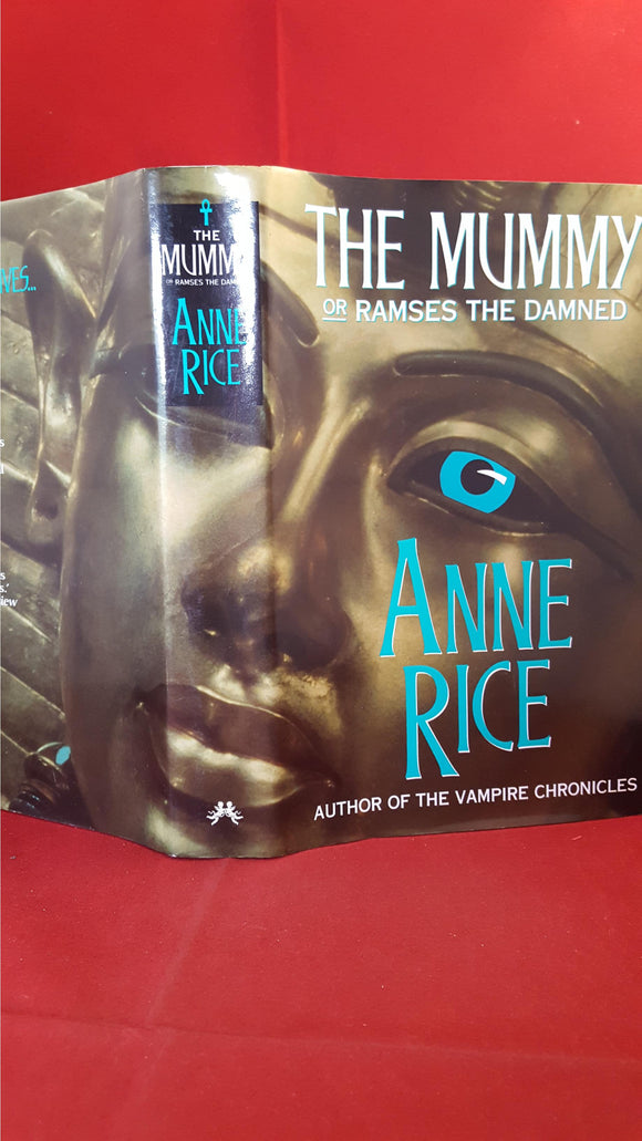 Anne Rice - The Mummy or Ramses The Damned, Chatto, 1989, 1st