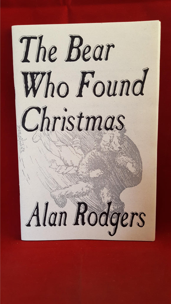 Alan Rodgers - The Bear Who Found Christmas, 1994, Signed, Limited