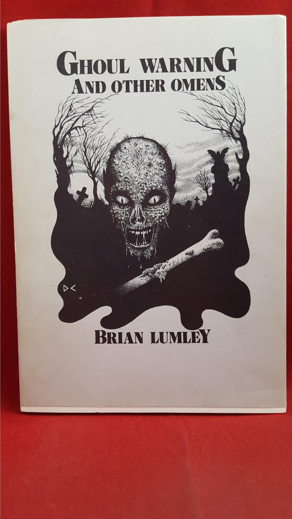 Brian Lumley - Ghoul Warning And Other Omens, Spectre Press, 1982, 1st Edition