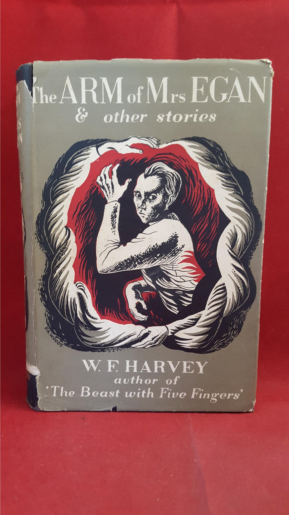W F Harvey - The Arm of Mrs Egan, Dent, 1951, 1st Edition