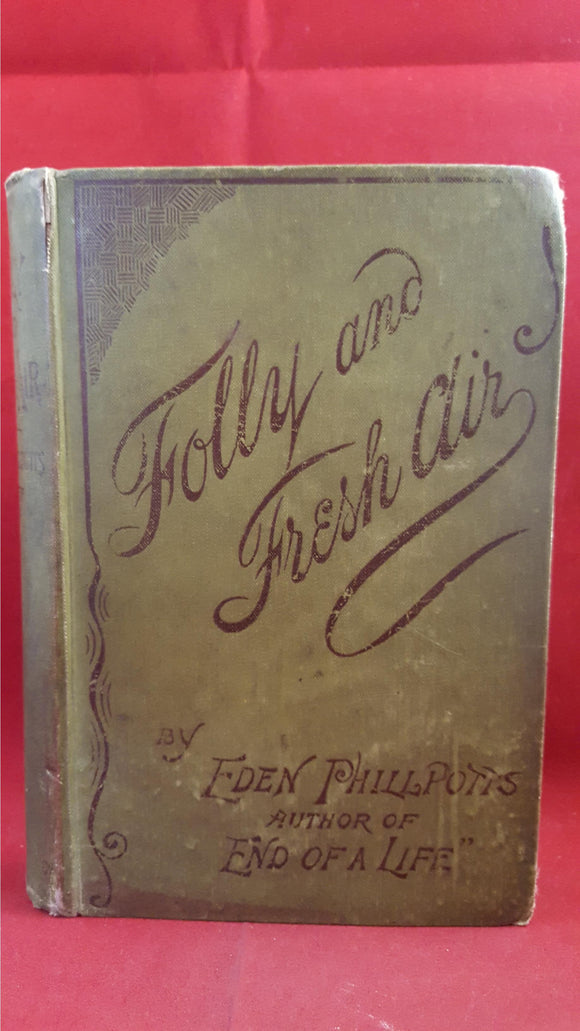Eden Phillpotts - Folly And Fresh Air, Trischler& co, 1891, 1st Edition